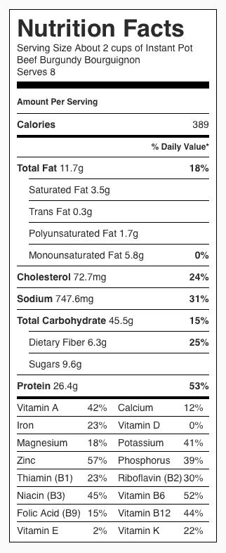 Instant Pot Beef Burgundy Bourguignon Nutrition Label. Each serving is about 2 cups.