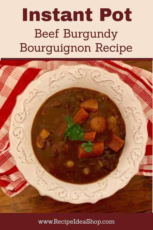 This Instant Pot Beef Burgundy Bourguignon Recipe is better than Julia Child's recipe and you can be eating in less than 2 hours. It is SO amazing. #beef-burgundy, #beef-bourguignon, #beef-burgundy-bourguignon, #Instant-pot, #recipeideashop, #beef-stew