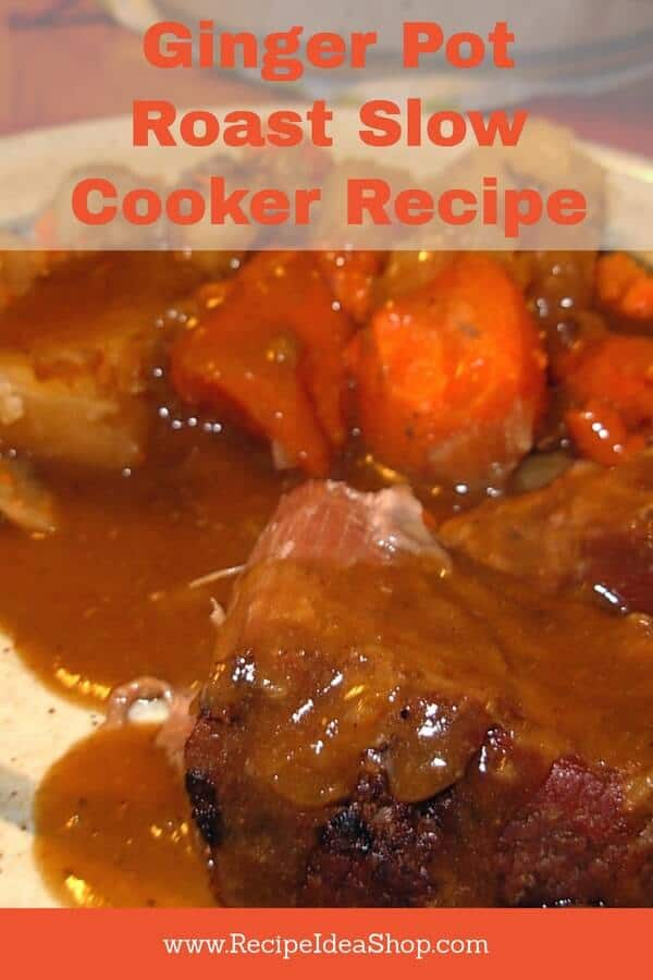 Ginger Pot Roast with Ginger Snap Gravy Slow Cooker Recipe. #gingerpotroast, #recipeideashop