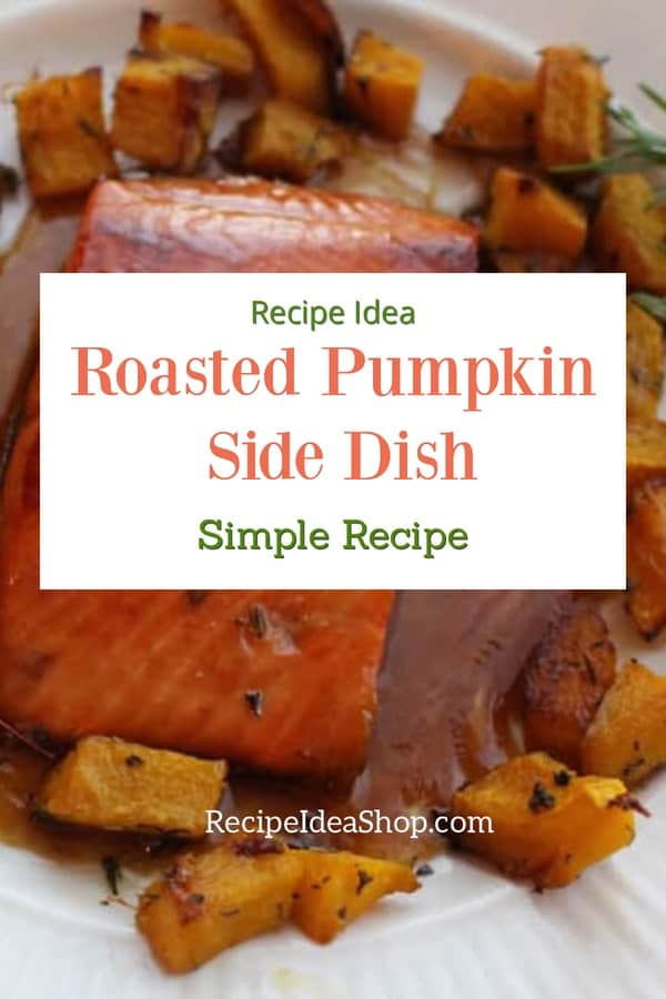 Roasted Pumpkin, serve it as a vegetable side dish. So scrumptious. #roastedpumpkin #roastedvegetables #pumpkinrecipes #glutenfree #vegan #vegetarian #comfortfood #recipes #recipeideashop