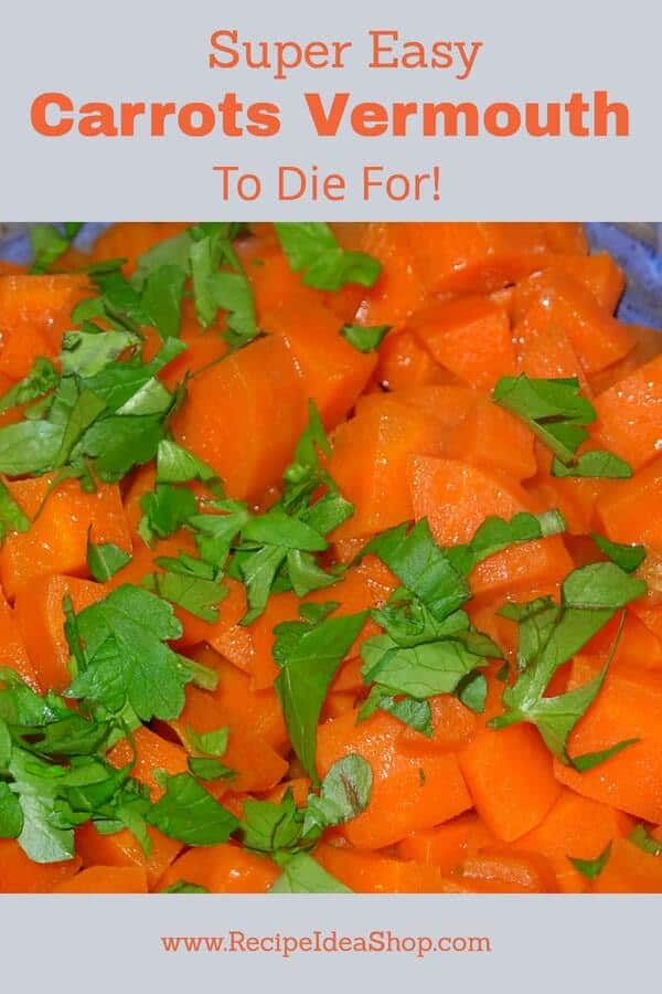 These are the BEST carrots ever. Beautiful, easy, impressive. To Die For! 45 minutes to perfection. You got this. #carrots-vermouth, #cooked-carrots; #not-yo-mamas-carrots, #italian-carrots-vermouth, #cook-with-booze, #recipeideashop