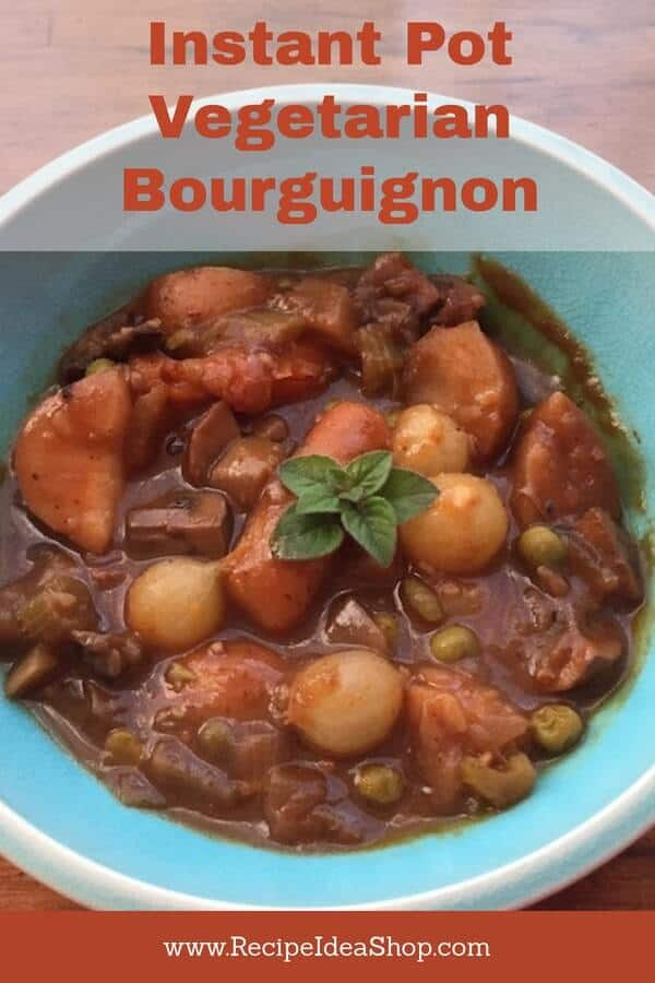 Instant Pot Vegetarian Bourguignon recipe. The BEST I have eaten. So flavorful, I didn't even miss the meat and my guest ate 3 bowls! #instant-pot-vegetarian-bourguignon, #vegetarian-burgundy, #instant-pot-recipes, #instantpot, #recipeideashop,