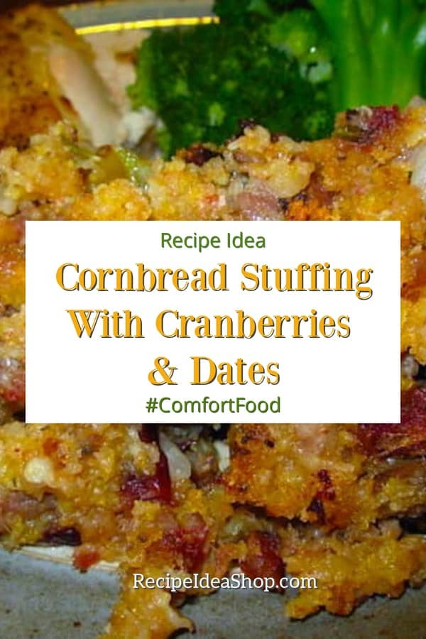 Cornbread Stuffing with Cranberries and Dates, just the right mixture of savory and sweet. #cornbreadstuffing #comfortfood #SouthernCooking #recipes #recipeideashop