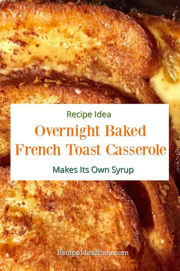 Overnight Baked French Toast Casserole comes with the syrup on the bottom. LOVE it. #bakedfrenchtoast #overnightfrenchtoast #breakfastcasseroles #breakfastrecipes #holidayrecipes #recipes #recipeideashop