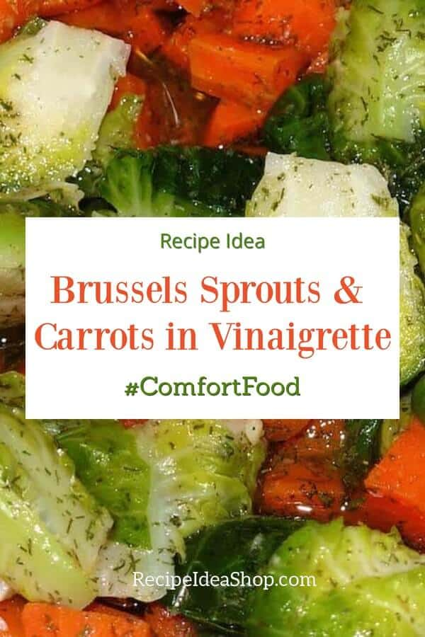 Brussels Sprouts and Carrots in Vinaigrette is an amazing side dish. Even people who say they don't like Brussels Sprouts will love it. #brusselssproutsandcarrots #brusselsprouts #sidedish #comfortfood #holidayfood #vegan #gultenfree #vegetarian #recipes #recipeideashop #salads