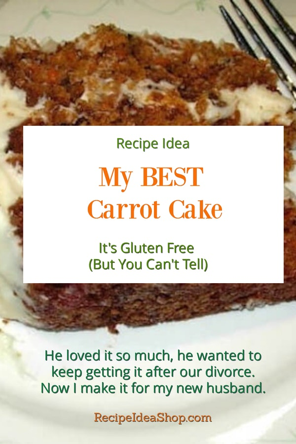 My Best Carrot Cake is gluten free. Read the story and get the recipe. #carrotcake #bestcarrotcake #cakerecipes #glutenfree #comfortfood #recipes #recipeideahop