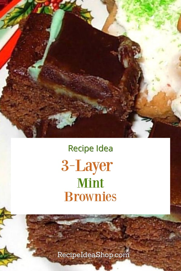 3 Layer Mint Brownies are to die for. Bar cookie with two easy toppings. #3layermintbrownies #mintbrownies #browniesrecipes #christmascookies #cookiesrecipes #recipes #recipeideashop