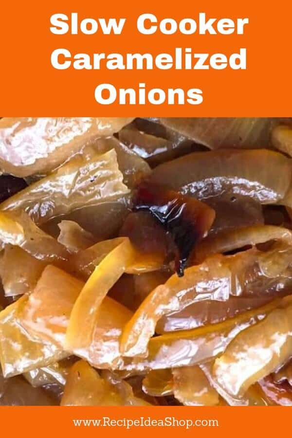 Easy Slow Cooker Caramelized Onions. Use in onion soup, casseroles, scalloped potatoes, lots of good foods. #slowcookercaramelizedonions; #caramelizedonions; #howtomake; #recipes; #recipeideashop; #slowcookerrecipes