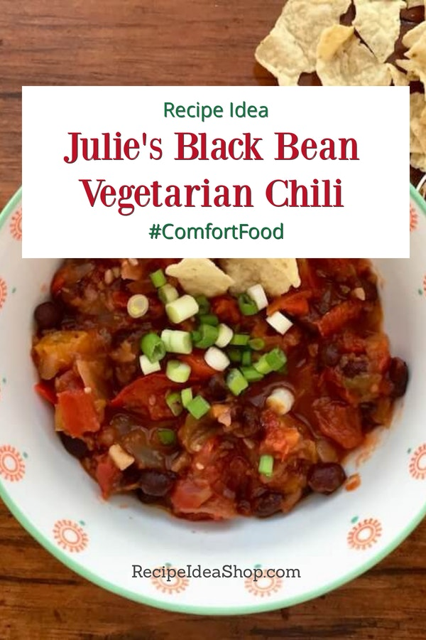 Julie's Black Bean Vegetarian Chili. Oh! So good! #blackbeanvegetarianchili #chili #glutenfree #vegan #recipes #comfortfood #recipeideashop