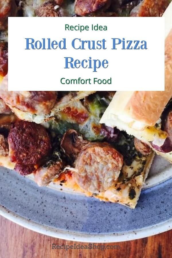 Rolled Crust Pizza. Homemade yum! #rolledcrustpizza #pizza #homemadepizza #makeyourown #comfortfood #recipes #recipeideashop