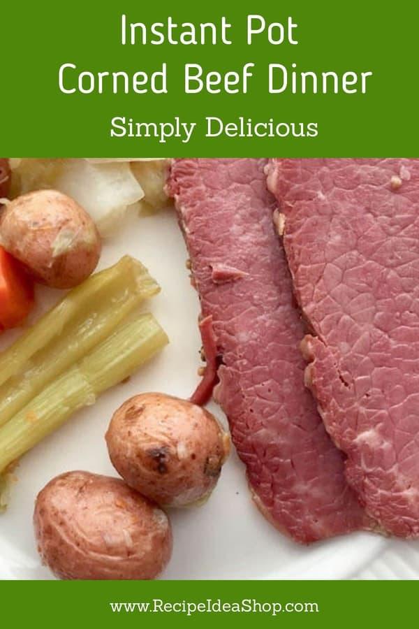 Instant Pot Corned Beef Dinner. My new favorite way to make corned beef! #instantpotcornedbeefdinner; #instantpotcornedbeef; #cornedbeef; #cornedbeefandcabbage; #Irishrecipes; #cornedbeefrecipes; #glutenfree; #dairyfree; #recipes; #recipeideashop