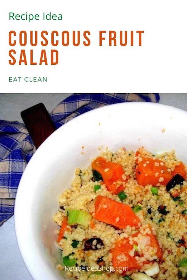 Couscous Fruit Salad is SO delicious. 25 minute recipe. #couscous-fruit-salad #eatclean #vegan #eatyourcolors #recipes #recipeideashop