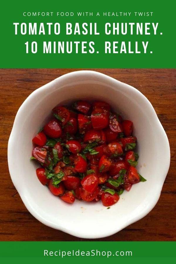 Tomato Basil Chutney. No cooking. 10 minutes. Excellent on fish, legumes, salads or alone. #tomatobasilchutney #saladrecipes #condiments #easyrecipes #glutenfree #recipes #recipeideashop