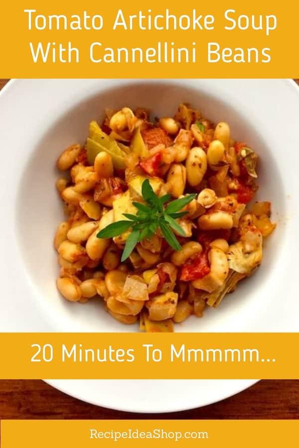 Tomato Artichoke Soup with Cannellini Beans. Robust, amazing 20-minute meal. #tomatoartichokesoup #artichokerecipes #italian #easyrecipes #glutenfree #vegan #recipeideashop