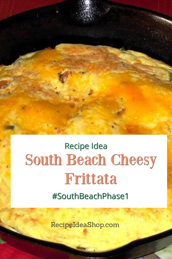 South Beach Cheesy Frittata. Scrumptious recipe from the South Beach Diet Phase 1 recipes. #southbeachcheesyfrittata #southbeachdiet #southbeachphase1 #cheesyfrittata #breakfast #breakfastrecipes #glutenfree #recipes #recipeideashop