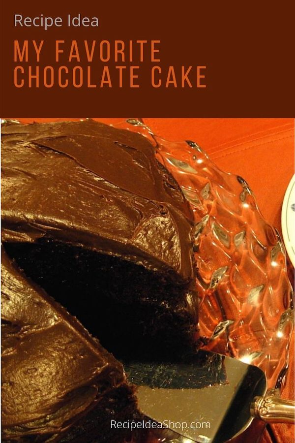 My Favorite Chocolate Cake. Excellent layer cake. #chocolatecake #cakerecipes #dessert-recipes #comfortfood #recipeideashop