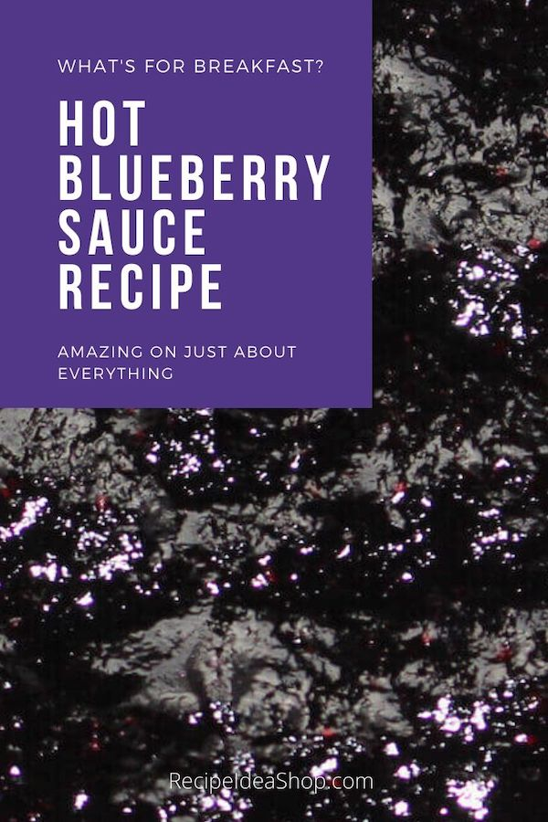 Hot Blueberry Sauce (Compote) is so good on pancakes (or anything!). #hotblueberrysauce #blueberrycompote #blueberryrecipes #recipes #comfortfood #recipeideashop