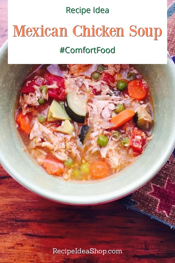 Mexican Chicken Soup. Tomatoes, avocados, carrots, chicken. MMMM. #mexicanchickensoup #chickensoup #glutenfree #recipes #comfortfood #recipeideahop