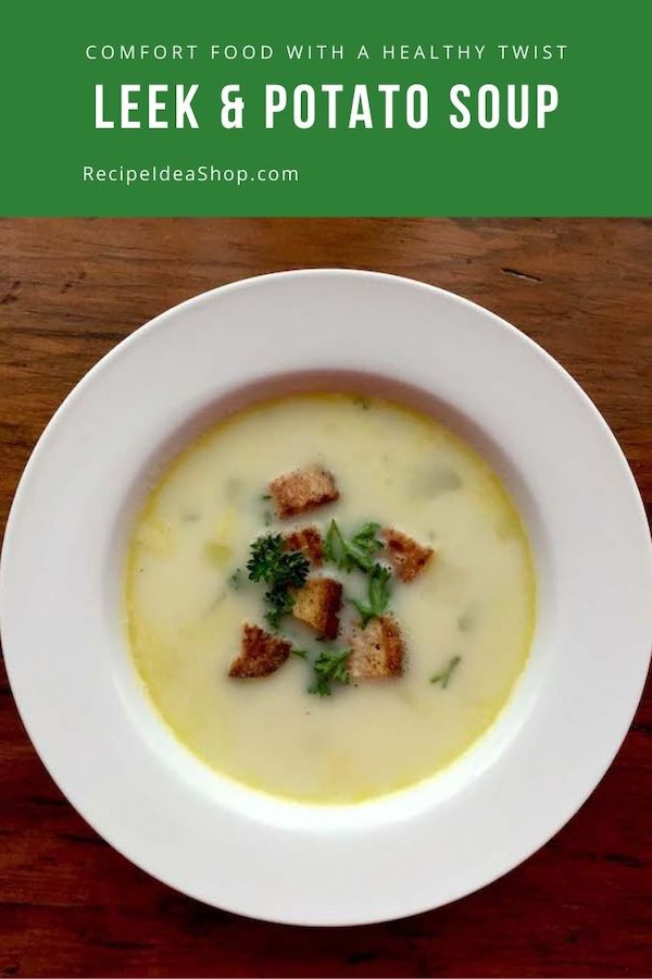 Leek and Potato Soup with Homemade Croutons, mildly flavored, deliciousness. #leekandpotatosoup #leeksoup #potatosoup #souprecipes #recipes #glutenfree #vegan #recipeideashop