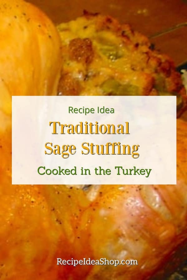 Traditional Sage Stuffing, cooked in the turkey. Juicy deliciousness. Easy. #traditionalsagestuffing #traditional sage dressing #Thanksgivingrecipes #friendsgiving #siderecipes #stuffing #recipes #recipeideashop
