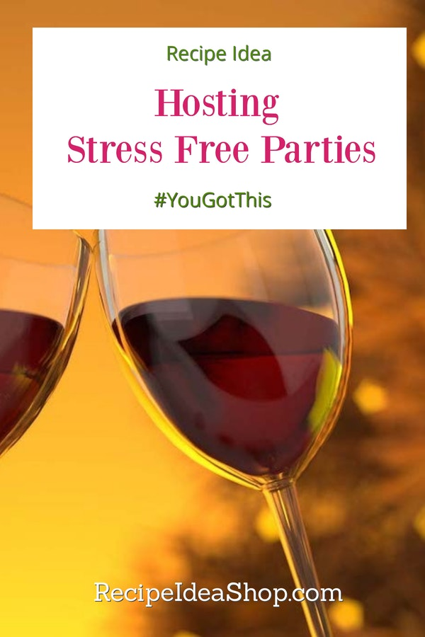 Hosting Stress Free Parties is possible. Just follow these simple tips. #stressfreeparties #nosweatentertaining #partyideas #partyrecipes #recipes #recipeideashop