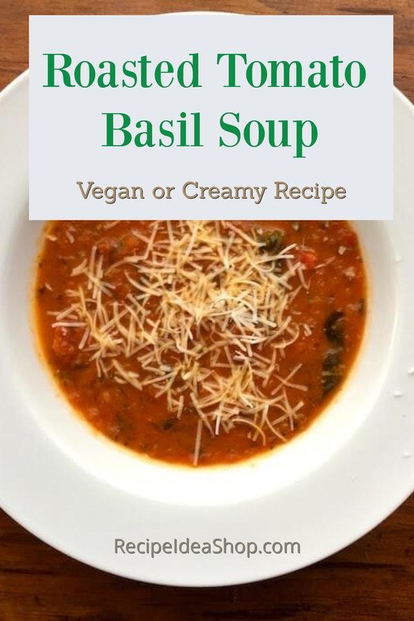 Roasted Tomato Basil Soup, so amazing. Roasting brings out the flavor. #roastedtomatobasilsoup #tomatobasilsouprecipe #tomatosouprecipe #comfortfood #glutenfree #dairyfree #vegan #recipes #recipeideashop