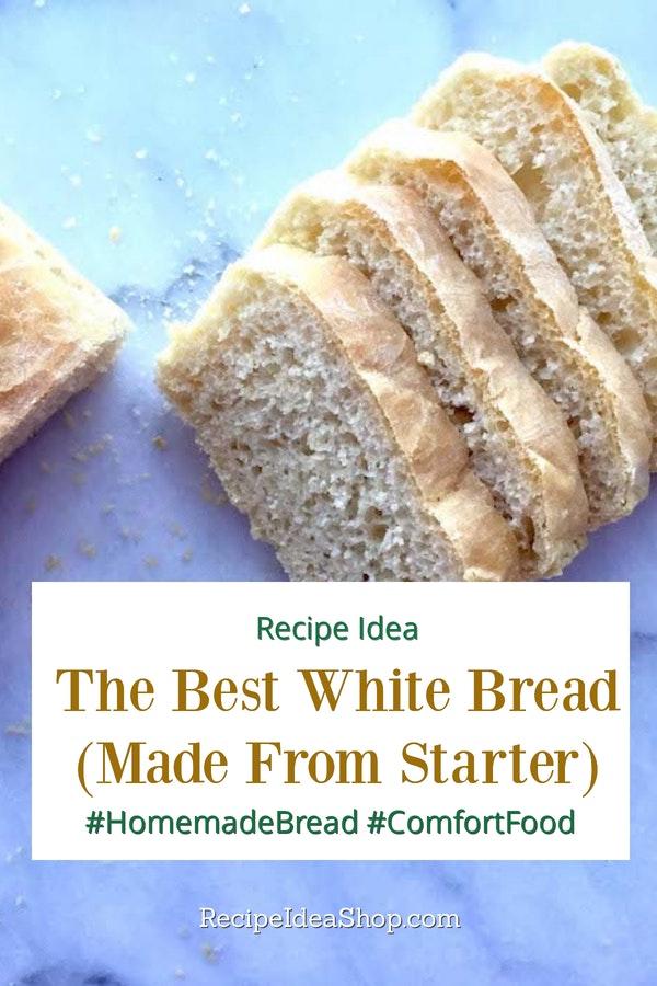 Best Basic White Bread from Starter recipe. Sourdough bread. #bestbasicwhitebread #breadrecipes #recipes #yougotthis #bakeathome #bakebread #recipes #recipeideashop