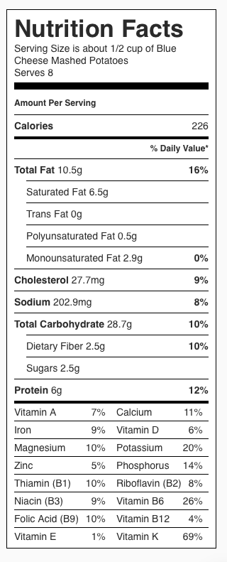 Blue Cheese Mashed Potatoes Nutrition Label. Each serving is about 1/2 cup.