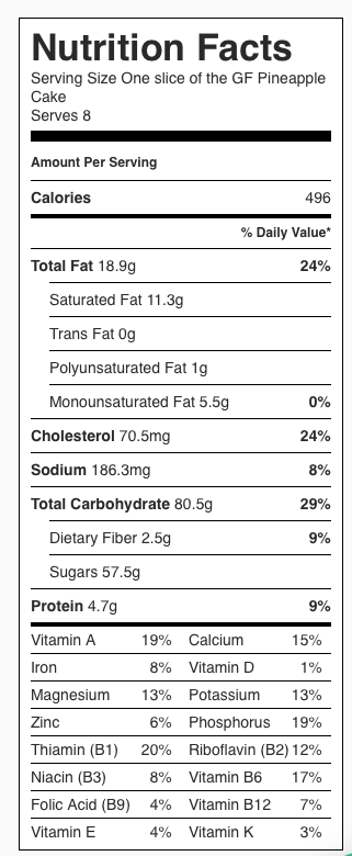 Nutrition Label: GF Pineapple Cake, cut into 8 pieces. Each serving is 1/8 the cake.