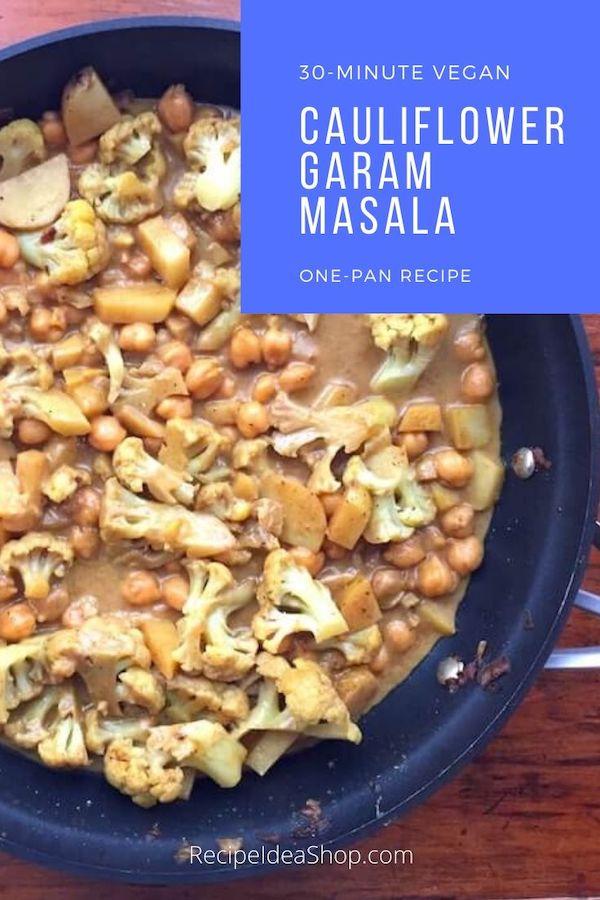 Cauliflower Garam Masala Recipe. Vegan. One-pot meal. #cauliflowergarammasla #indianstylecauliflower #garammasalarecipes #30-minute-recipes #easyvegan #recipes #glutenfree #comfortfood #dairyfree #recipeideashop