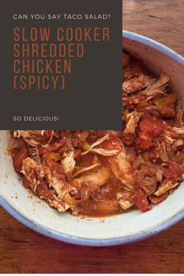 You won't believe how good this Spicy Shredded Chicken (Slow Cooker Recipe) is. #spicy-chicken #taco-chicken #slowcooker #chicken #glutenfree #comfortfood #mexicanchicken #recipes #food #recipeideashop