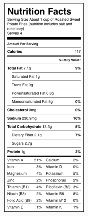 Roasted Sweet Potato Fries Nutrition Label. Each serving is 1/2 a large sweet potato or about 1 cup.