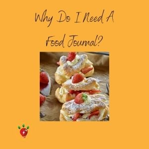 Why Do I Need A Food Journal?