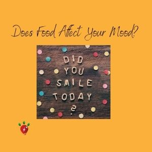 Does Food Affect Your Mood?