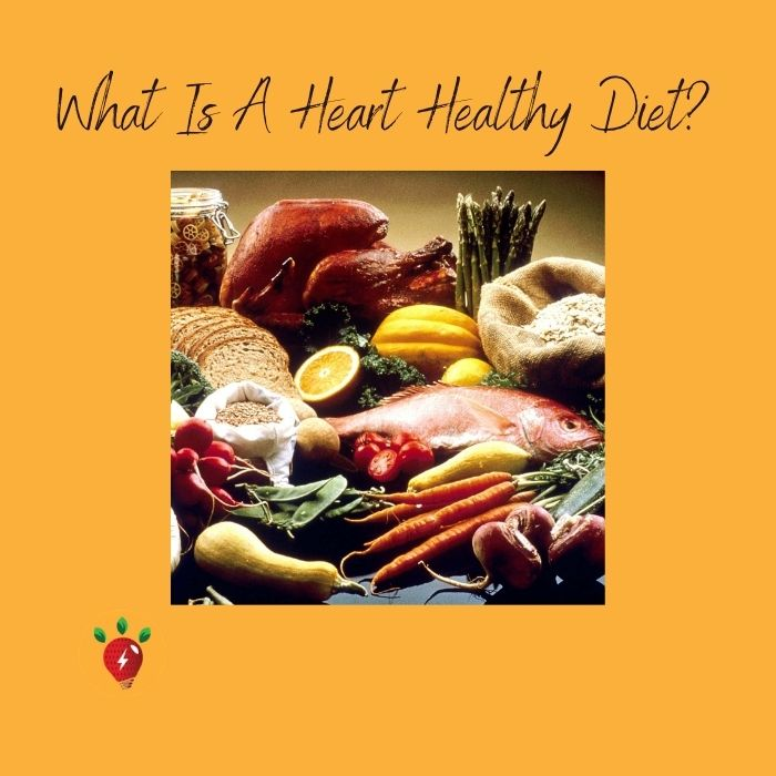 Image of food: What is a heart healthy diet?
